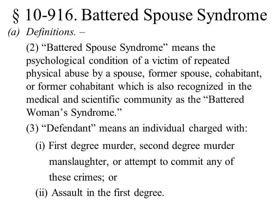 § 10-916.Battered Spouse Syndrome (a)Definitions.