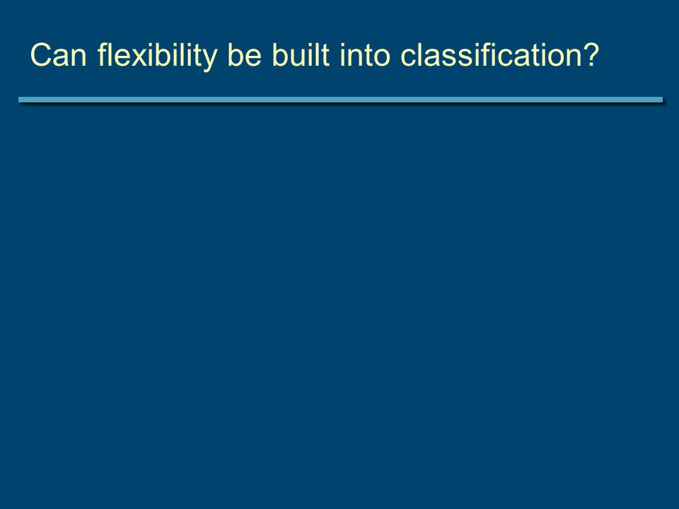 Can flexibility be built into classification