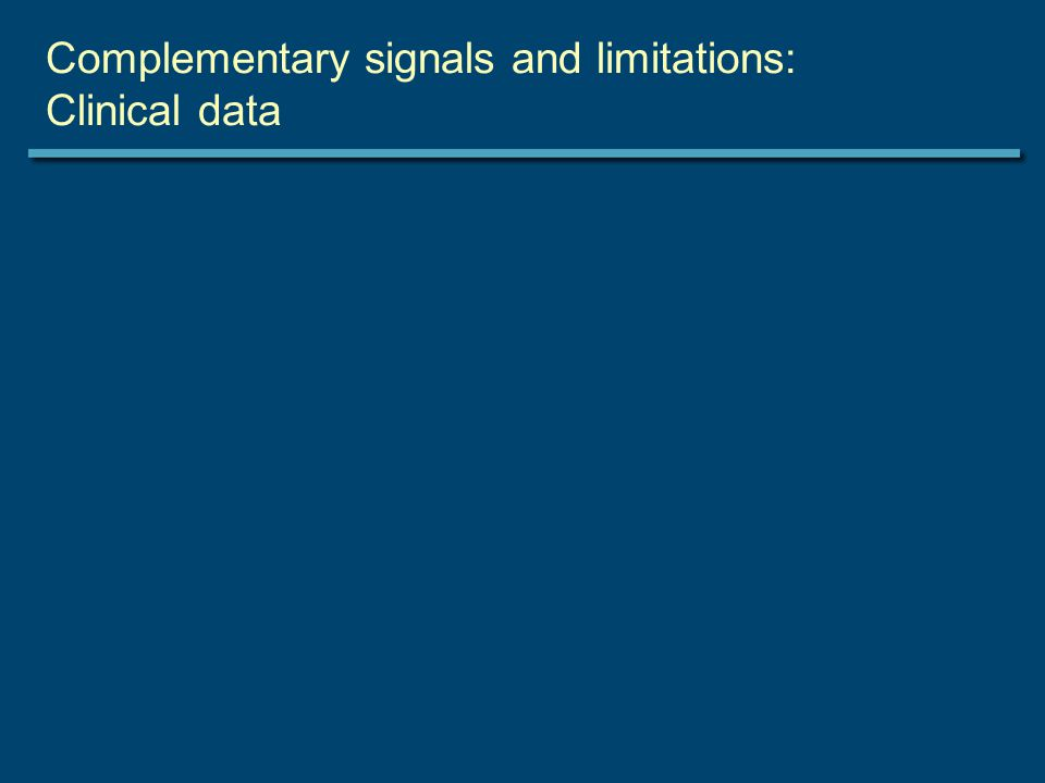 Complementary signals and limitations: Clinical data