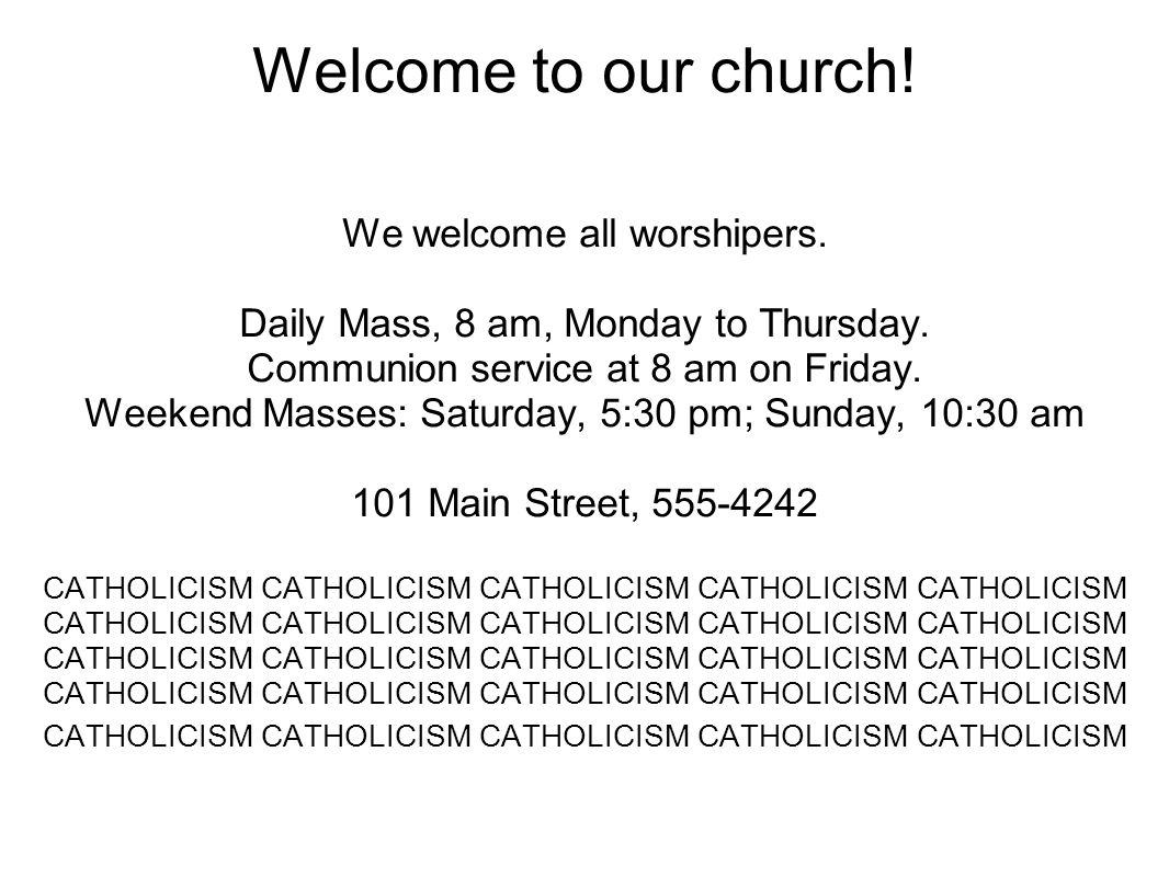 Welcome to our church. We welcome all worshipers.