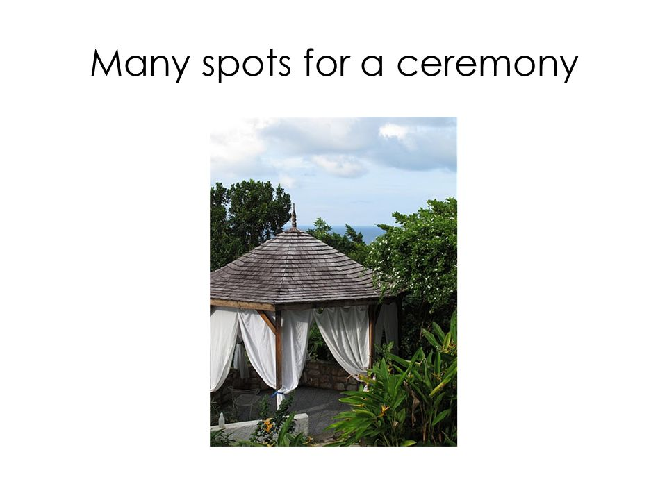 Many spots for a ceremony
