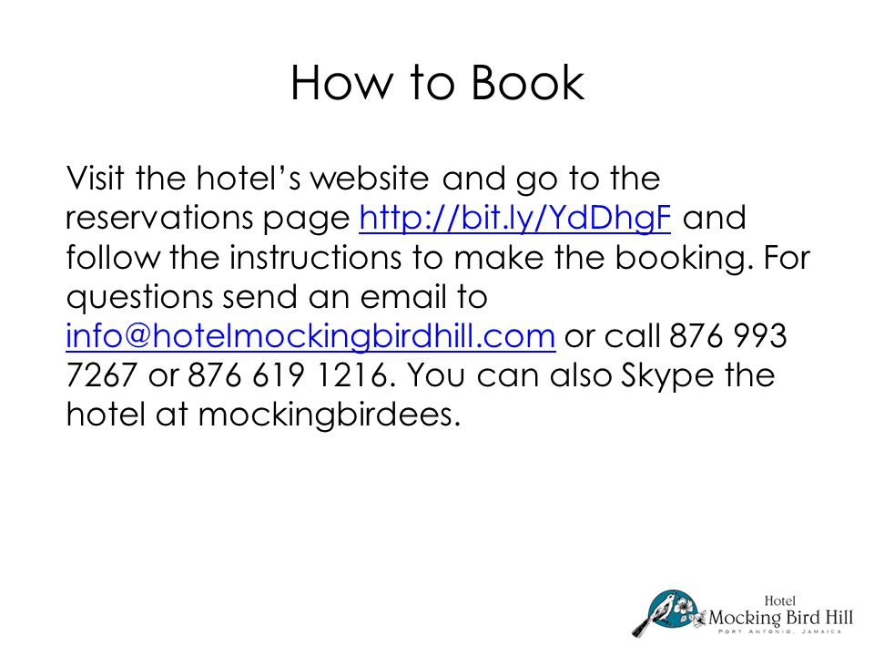 How to Book Visit the hotel's website and go to the reservations page http://bit.ly/YdDhgF and follow the instructions to make the booking.