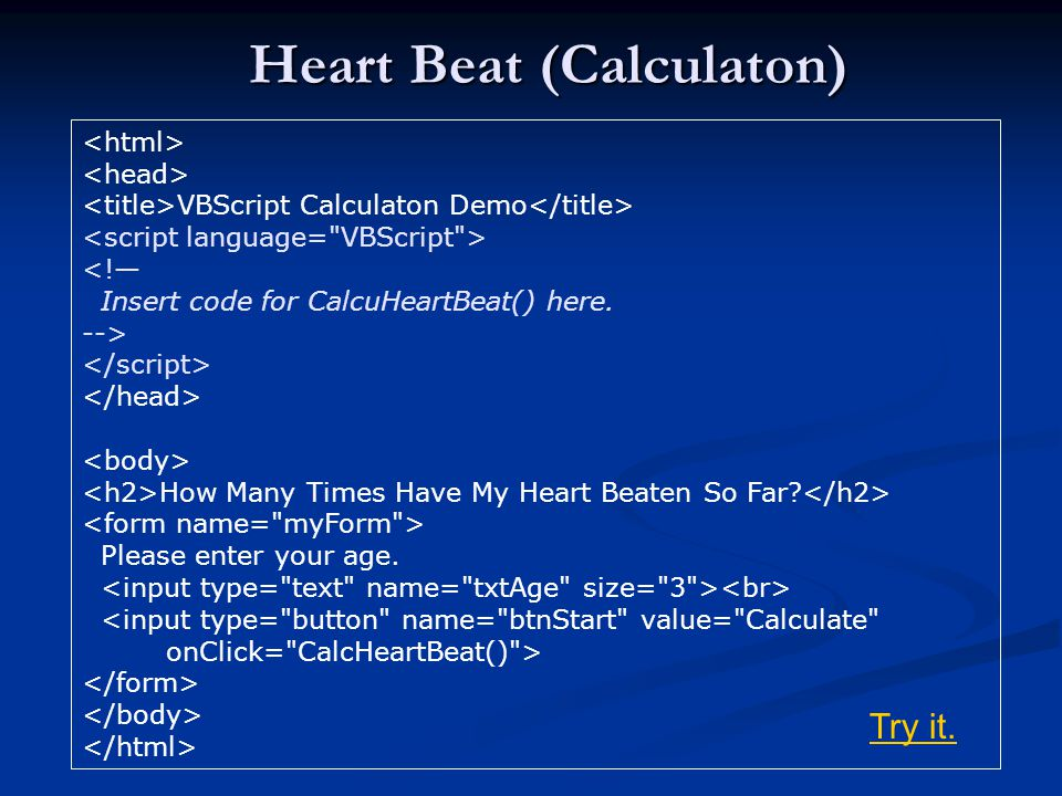 Heart Beat (Calculaton) VBScript Calculaton Demo <!— Insert code for CalcuHeartBeat() here.