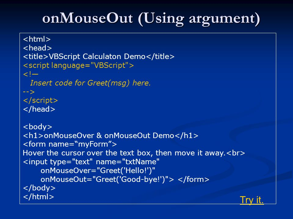 onMouseOut (Using argument) VBScript Calculaton Demo <!— Insert code for Greet(msg) here.