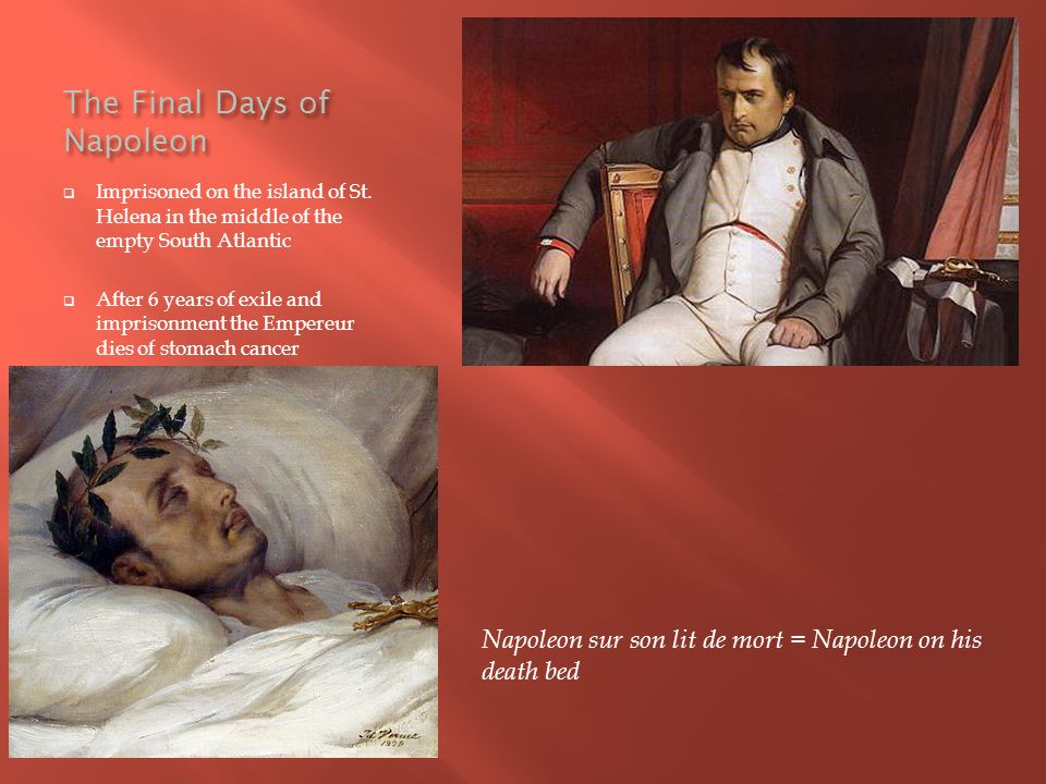 The Final Days of Napoleon  Imprisoned on the island of St.