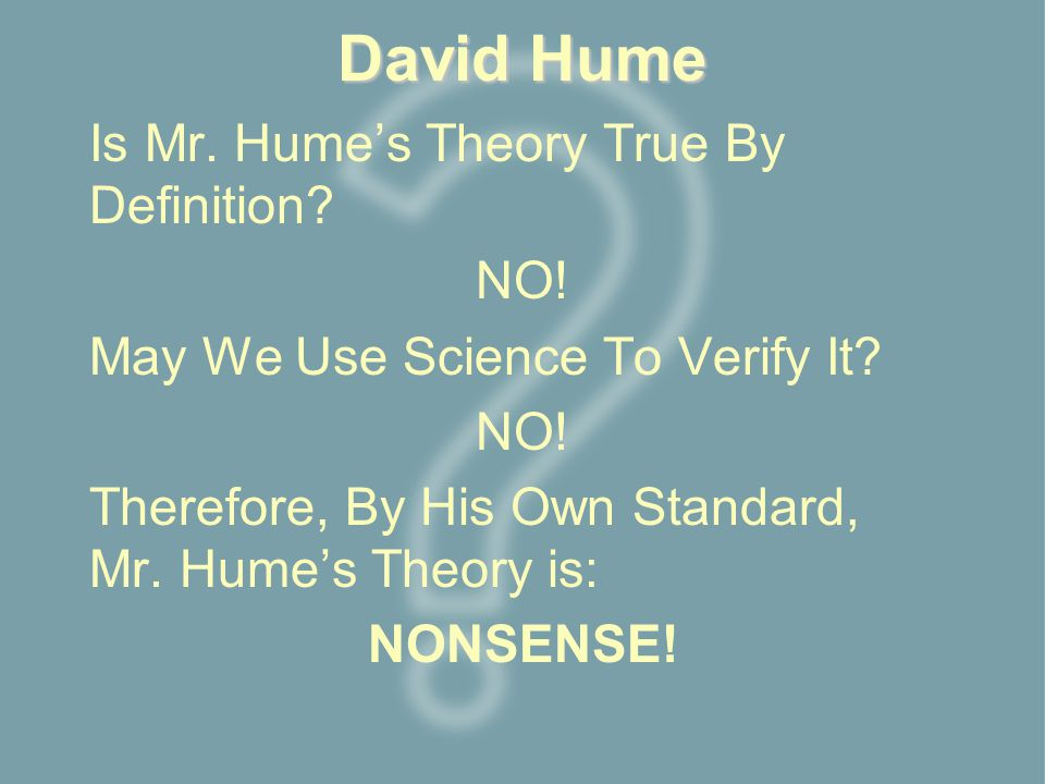 David Hume Is Mr. Hume's Theory True By Definition.