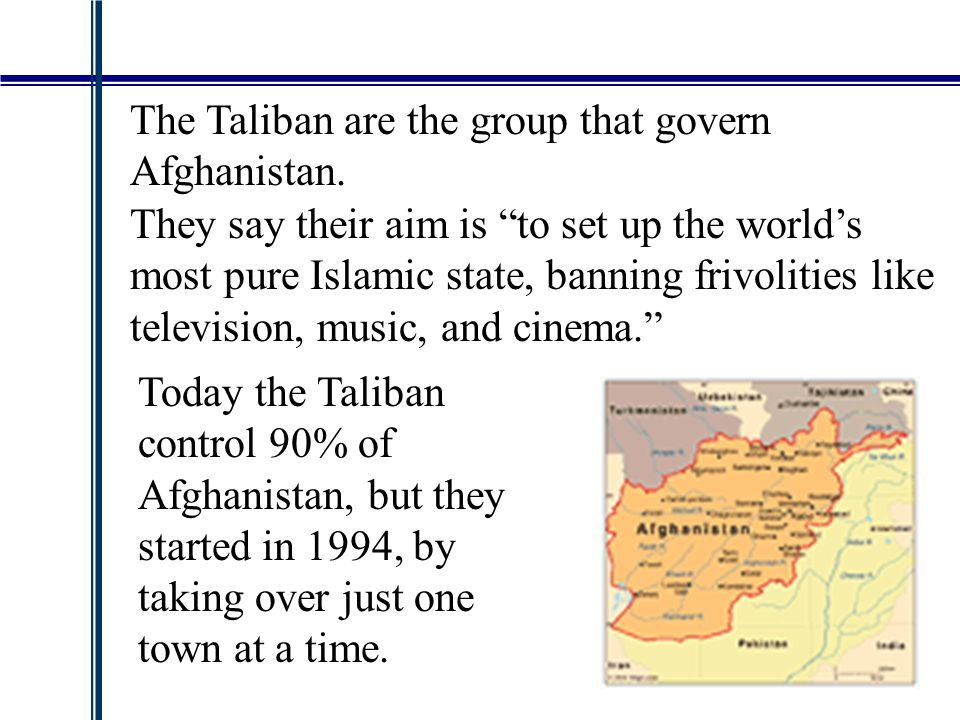 The Taliban are the group that govern Afghanistan.