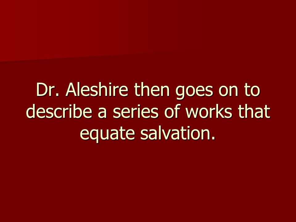 Dr. Aleshire then goes on to describe a series of works that equate salvation.