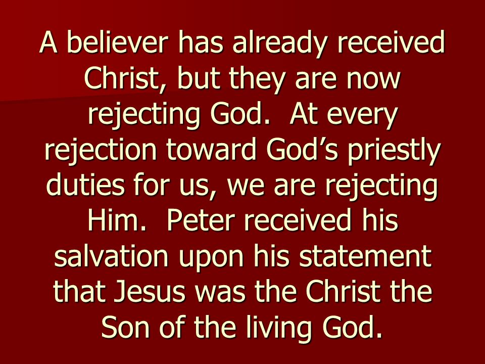 A believer has already received Christ, but they are now rejecting God.