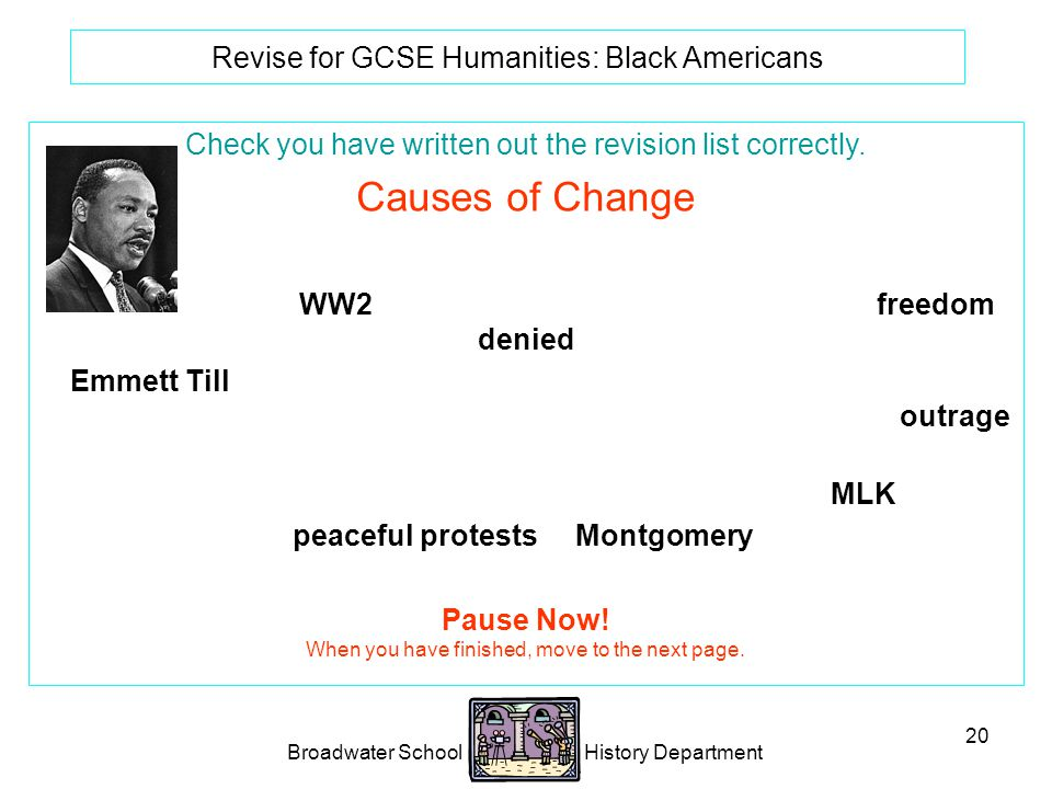 Broadwater School History Department 20 Revise for GCSE Humanities: Black Americans Check you have written out the revision list correctly.