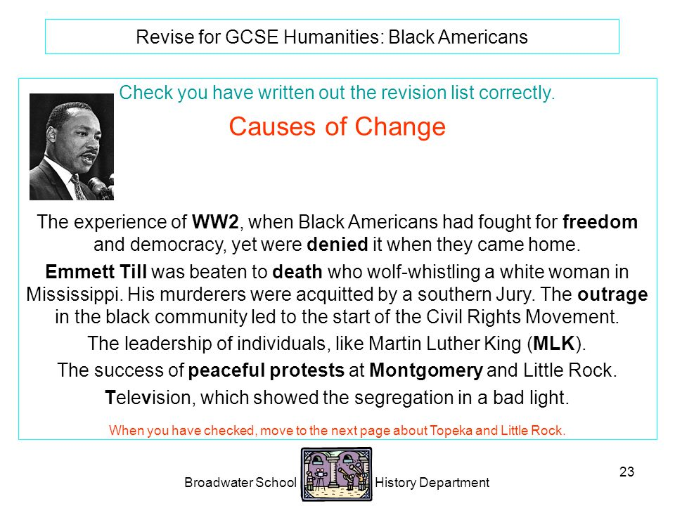 Broadwater School History Department 23 Revise for GCSE Humanities: Black Americans Check you have written out the revision list correctly.