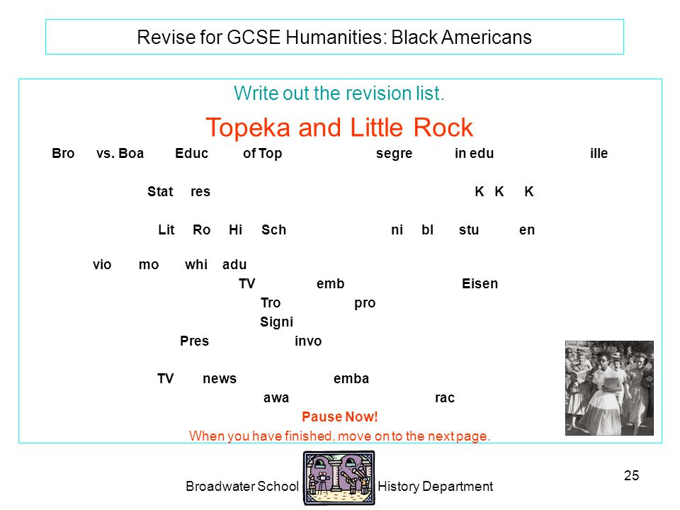 Broadwater School History Department 25 Revise for GCSE Humanities: Black Americans Write out the revision list.