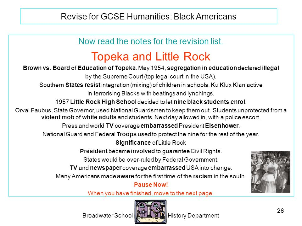 Broadwater School History Department 26 Revise for GCSE Humanities: Black Americans Now read the notes for the revision list.