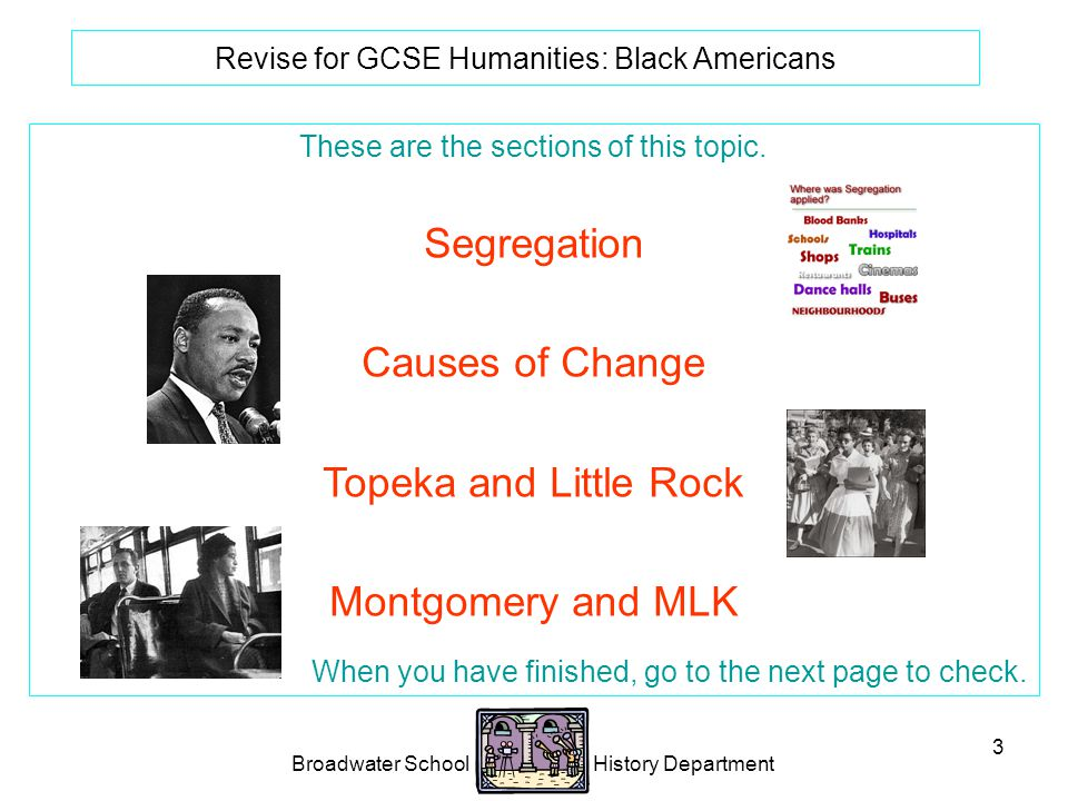Broadwater School History Department 3 Revise for GCSE Humanities: Black Americans These are the sections of this topic.