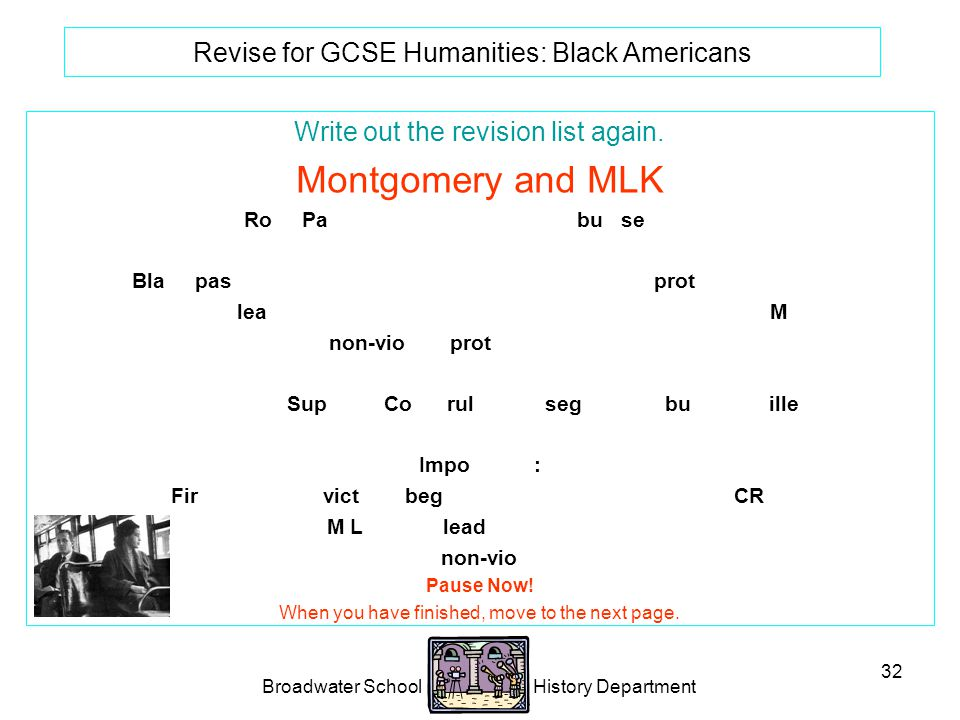 Broadwater School History Department 32 Revise for GCSE Humanities: Black Americans Write out the revision list again.