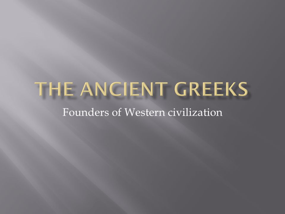 Ancient Greece was not a unified country.