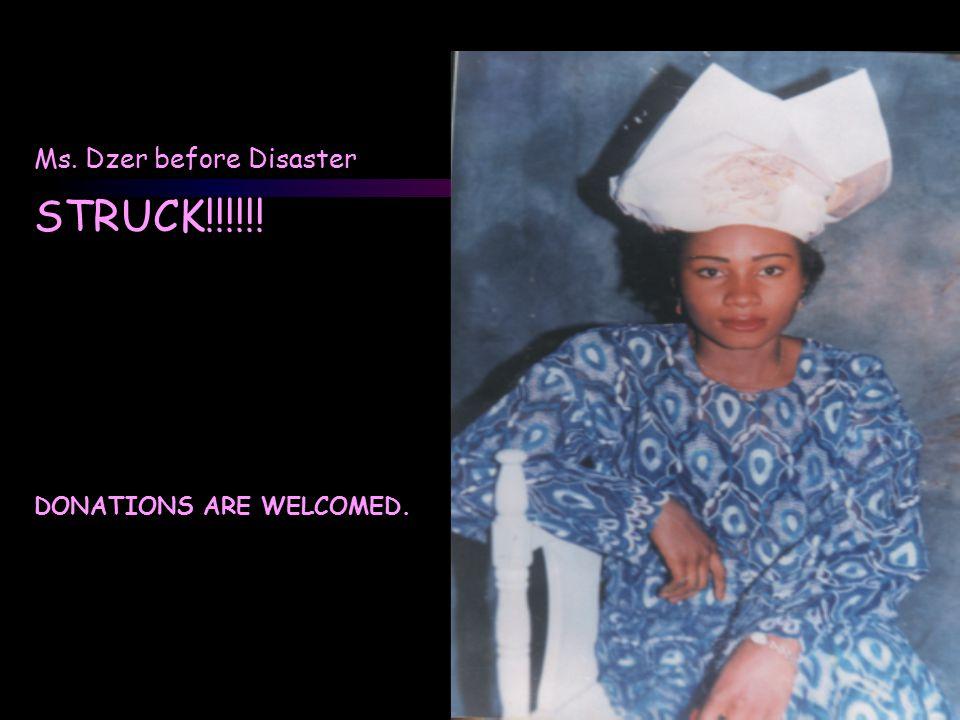 Ms. Dzer before Disaster STRUCK!!!!!.
