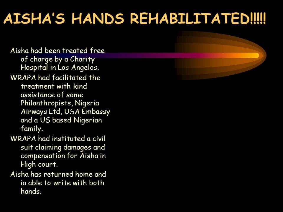 AISHA'S HANDS REHABILITATED!!!!.