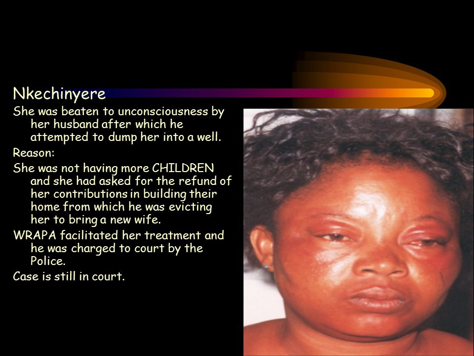Nkechinyere She was beaten to unconsciousness by her husband after which he attempted to dump her into a well.