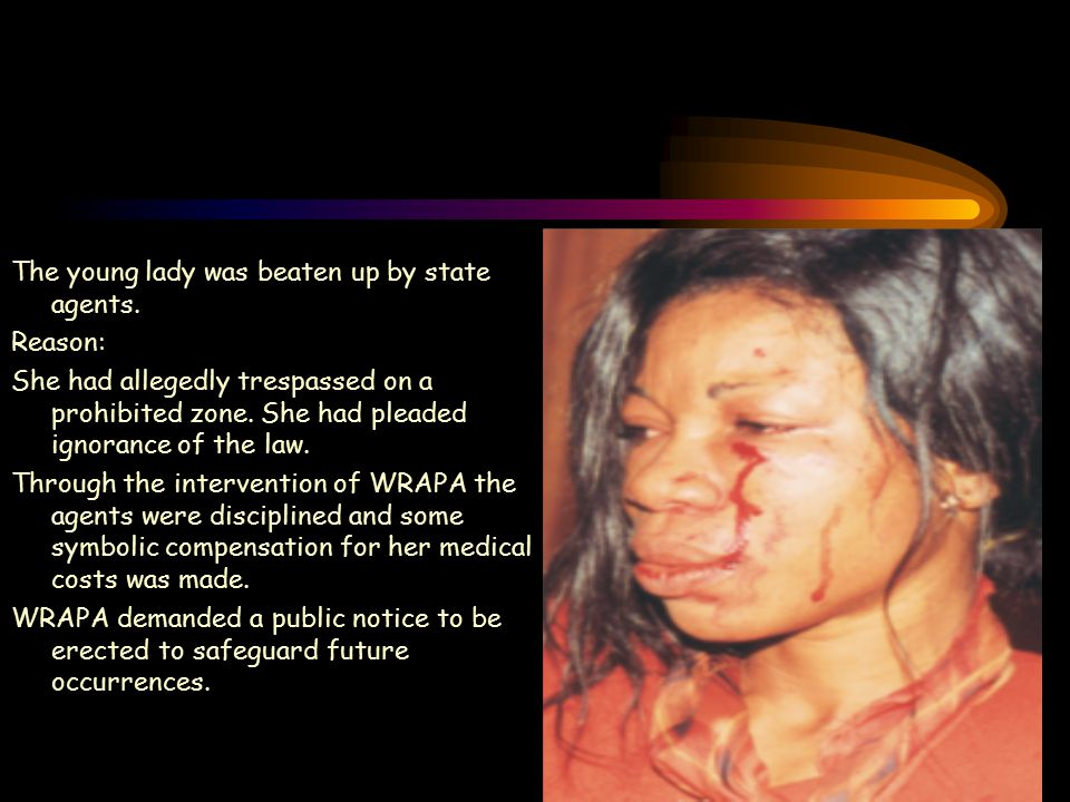 The young lady was beaten up by state agents.