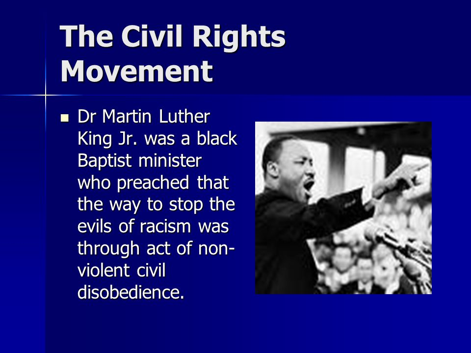 The Civil Rights Movement Dr Martin Luther King Jr.
