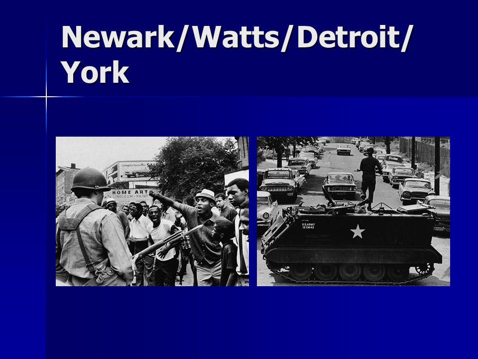 Newark/Watts/Detroit/ York