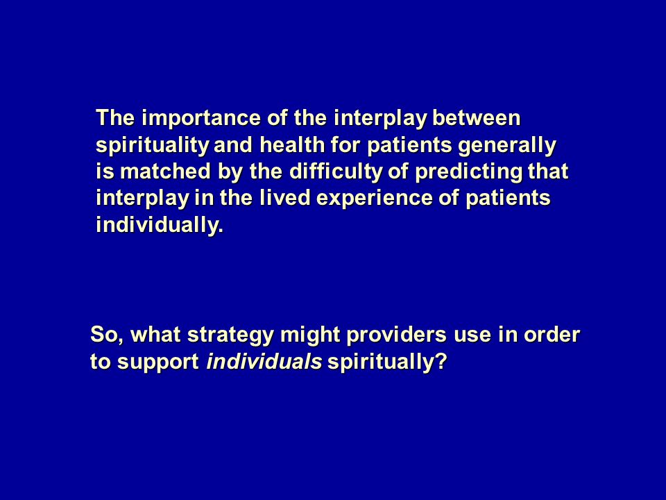 So, what strategy might providers use in order to support individuals spiritually.