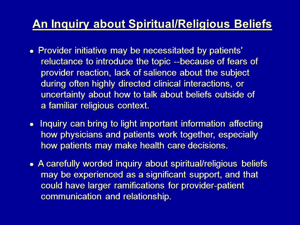 An Inquiry about Spiritual/Religious Beliefs ● Provider initiative may be necessitated by patients' ● Provider initiative may be necessitated by patie