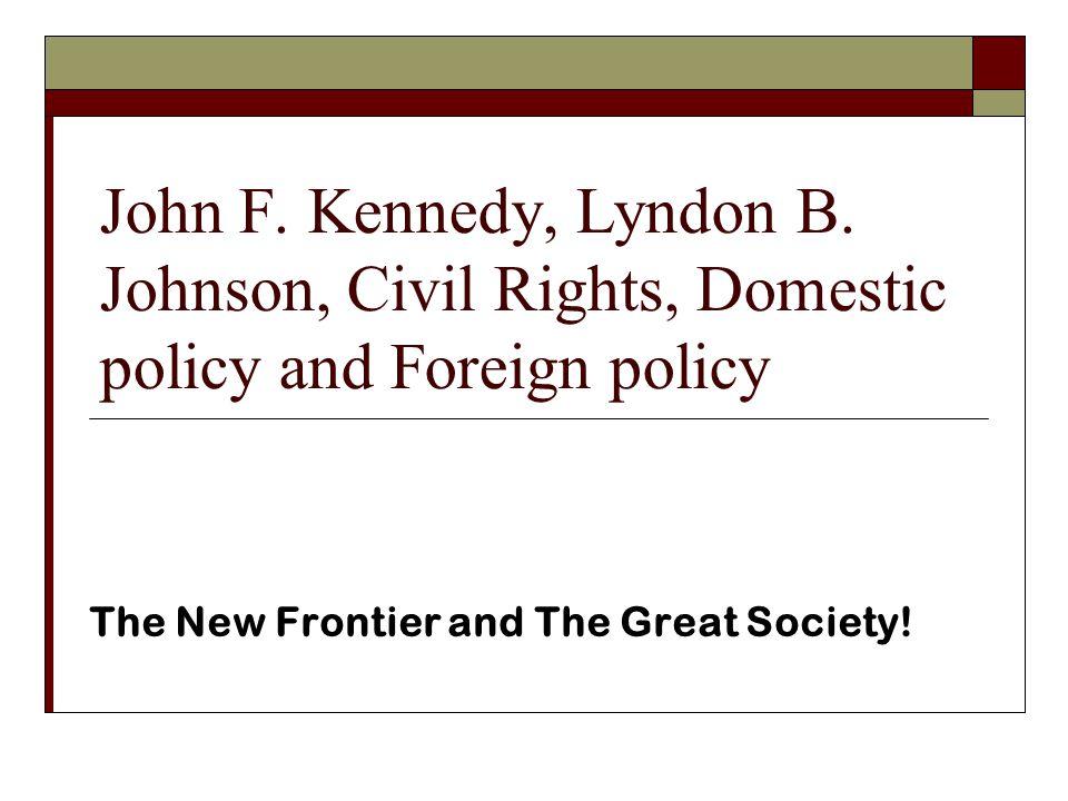 John F. Kennedy, Lyndon B.