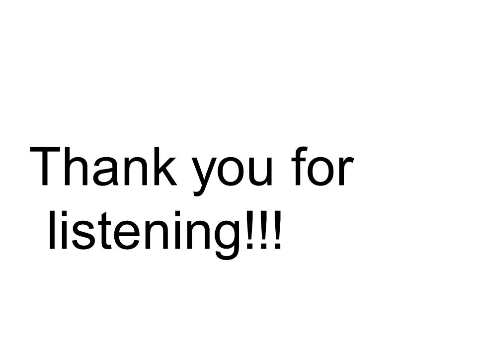 Thank you for listening!!!