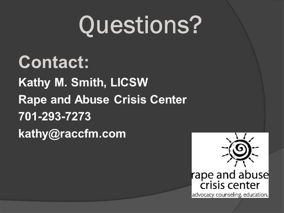 Questions. Contact: Kathy M.