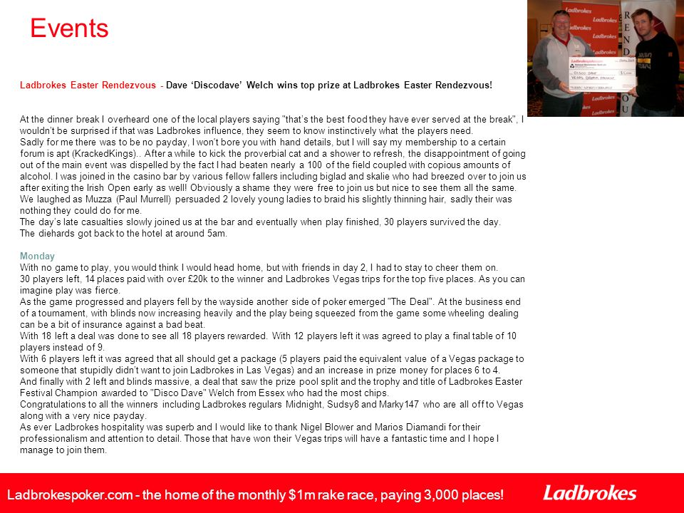 Events Ladbrokes Easter Rendezvous - Dave 'Discodave' Welch wins top prize at Ladbrokes Easter Rendezvous.