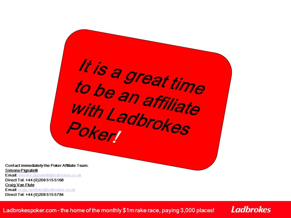 It is a great time to be an affiliate with Ladbrokes Poker.