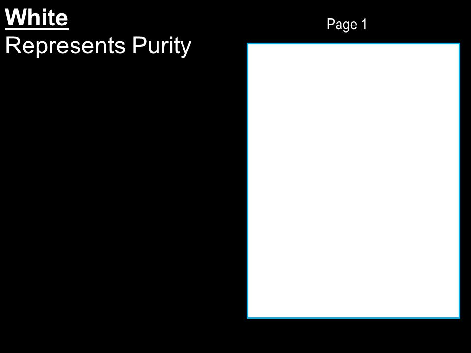 Page 1 White Represents Purity