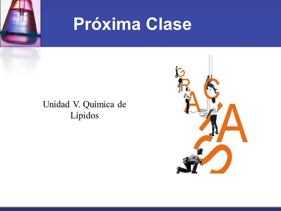 Próxima Clase Unidad V. Química de Lípidos