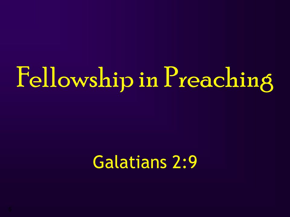 5 Fellowship in Preaching Galatians 2:9