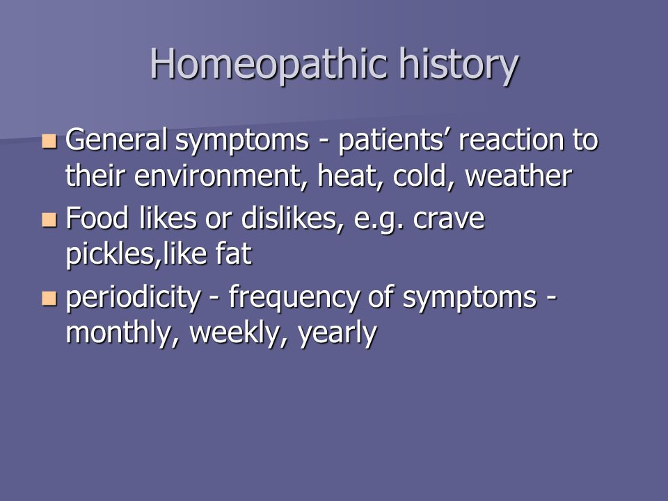 Homeopathic history Details of presenting complaint - aetiology, aggravations, ameliorations, modalities Details of presenting complaint - aetiology, aggravations, ameliorations, modalities Aetiology : trauma, bereavement, never well since -pregnancy, menopause, glandular fever Aetiology : trauma, bereavement, never well since -pregnancy, menopause, glandular fever Aggravations : conditions that make symptoms worse Aggravations : conditions that make symptoms worse Ameliorations : improve symptoms Ameliorations : improve symptoms Modalities : conditions qualifying a symptom Modalities : conditions qualifying a symptom