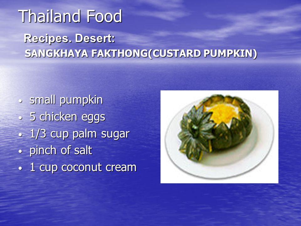 Thailand Food Recipes. Desert: SANGKHAYA FAKTHONG(CUSTARD PUMPKIN) Thailand Food Recipes.