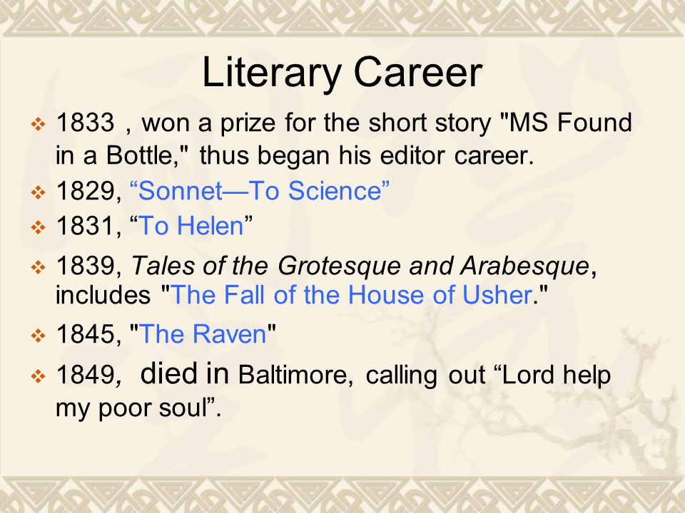 Literary Career  1833 , won a prize for the short story MS Found in a Bottle, thus began his editor career.