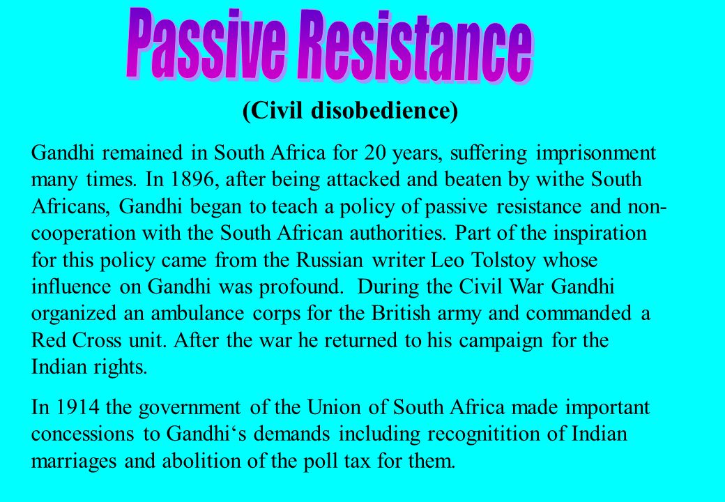 (Civil disobedience) Gandhi remained in South Africa for 20 years, suffering imprisonment many times.