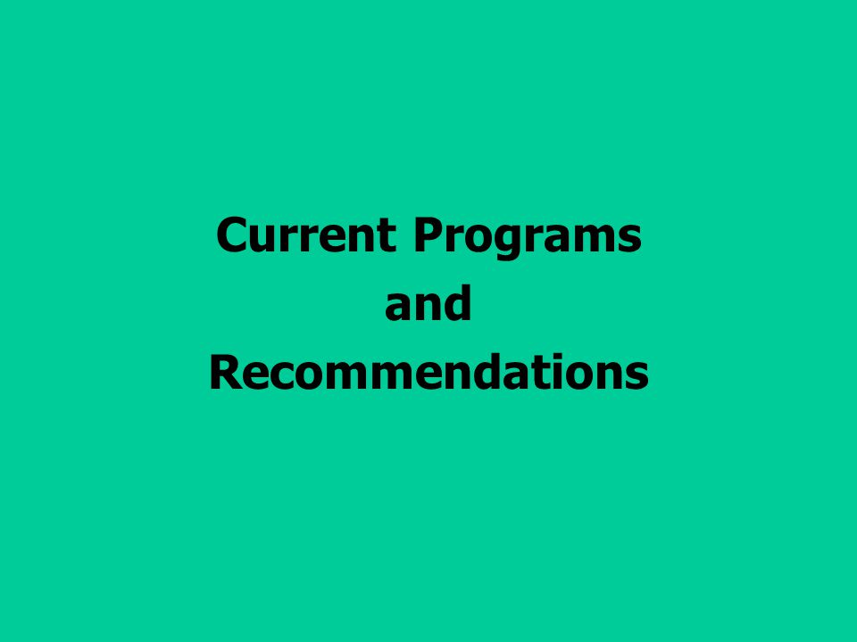 28 Current Programs and Recommendations