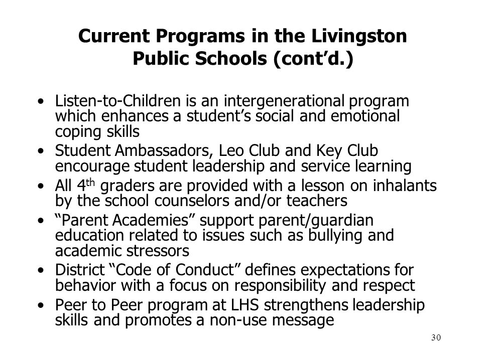 30 Current Programs in the Livingston Public Schools (cont'd.) Listen-to-Children is an intergenerational program which enhances a student's social an