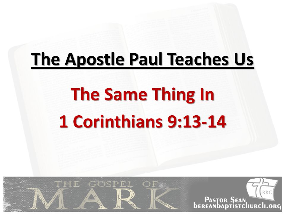 The Apostle Paul Teaches Us The Same Thing In 1 Corinthians 9:13-14