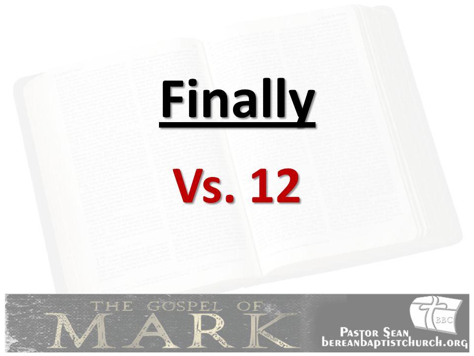 Finally Vs. 12