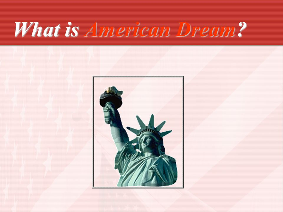 What Is American Dream ★ ( Improving financial situation) 1.