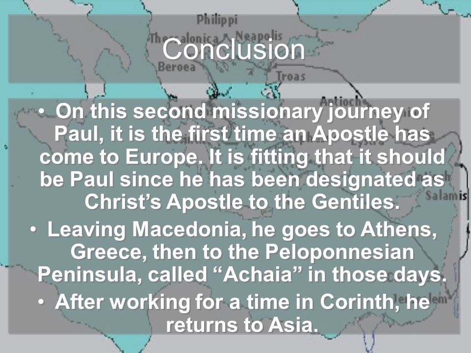 Conclusion On this second missionary journey of Paul, it is the first time an Apostle has come to Europe.