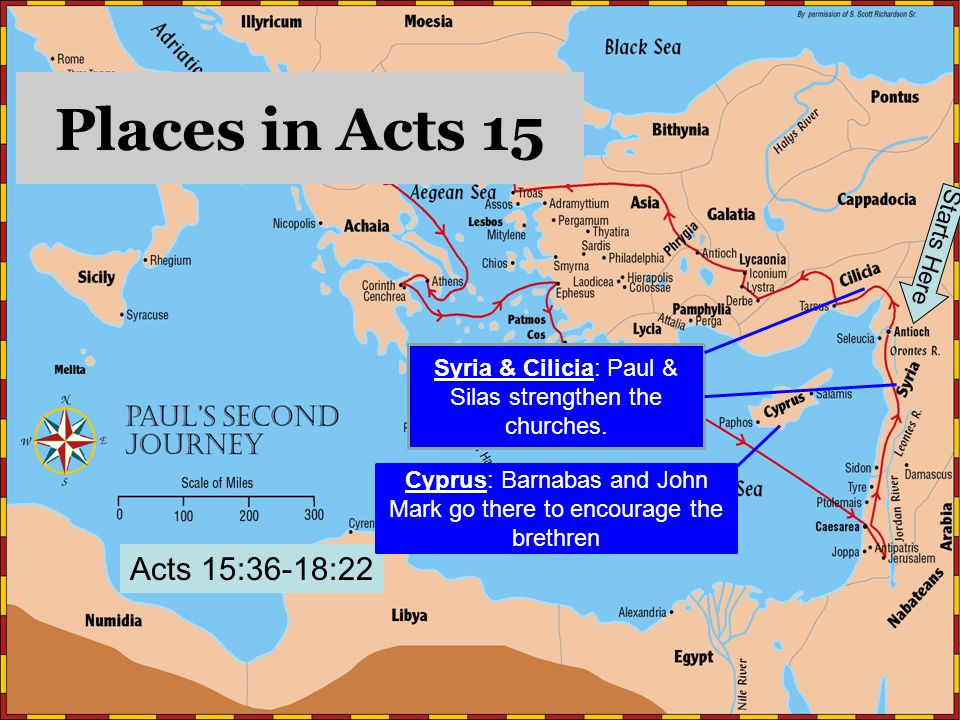 Acts 15:36-18:22 Starts Here Syria & Cilicia: Paul & Silas strengthen the churches.