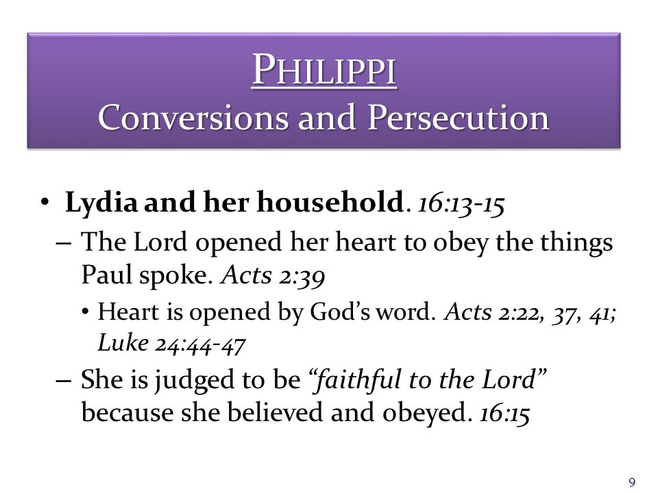 P HILIPPI Conversions and Persecution Lydia and her household.