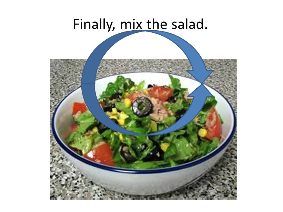 Finally, mix the salad.