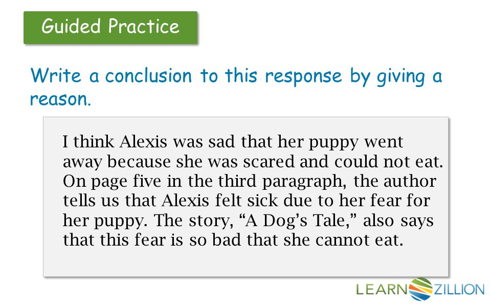 Guided Practice Write a conclusion to this response by giving a reason.